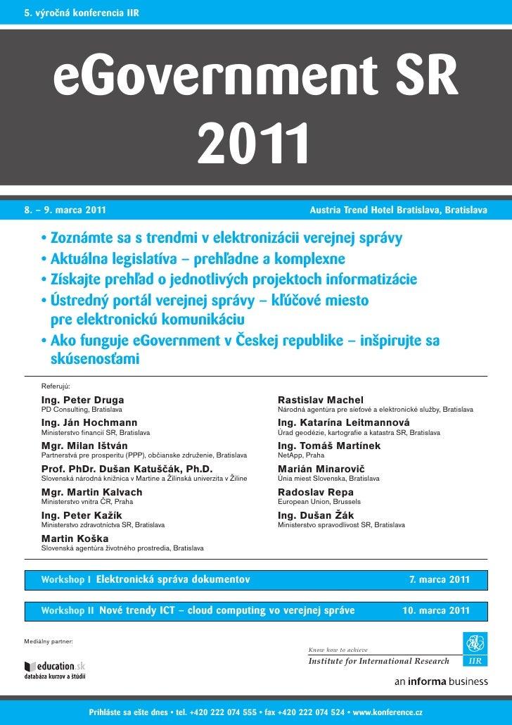 5. výročná konferencia IIR         eGovernment SR              20118. – 9. marca 2011                                     ...