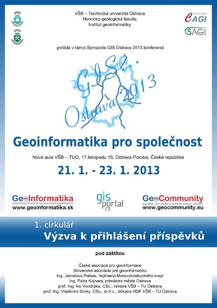 1. cirkulář GIS Ostrava 2013: Geoinformatika pro společnost