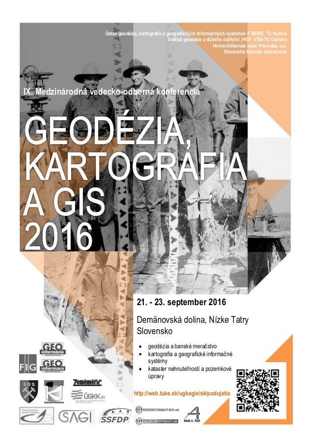 IX. Medzinárodná vedecko-odborná konferencia 21. - 23. september 2016 Demänovská dolina, Nízke Tatry Slovensko geodézia a ...