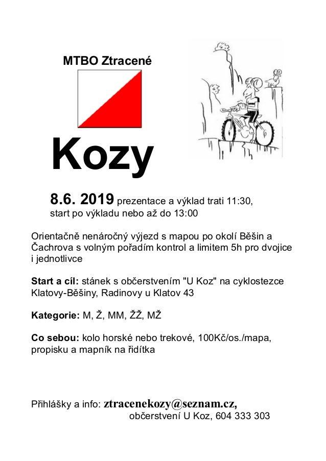 MTBO Ztracené Kozy 8.6. 2019 prezentace a výklad trati 11:30, start po výkladu nebo až do 13:00 Orientačně nenáročný výjez...
