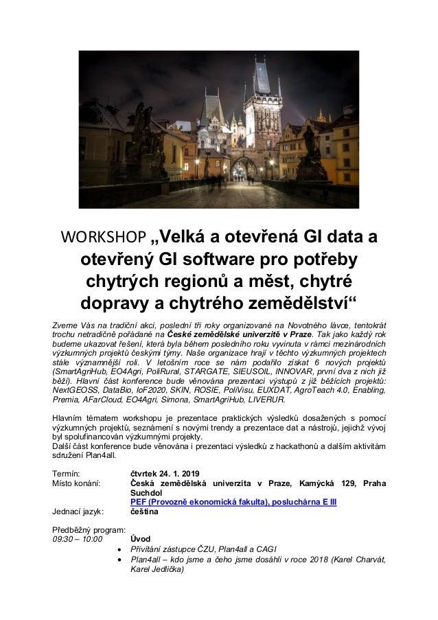 """WORKSHOP """"Velká a otevřená GI data a otevřený GI software pro potřeby chytrých regionů a měst, chytré dopravy a chytrého z..."""