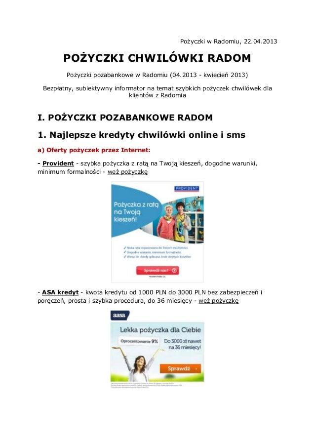 Pożyczki w Radomiu, 22.04.2013POŻYCZKI CHWILÓWKI RADOMPożyczki pozabankowe w Radomiu (04.2013 - kwiecień 2013)Bezpłatny, s...