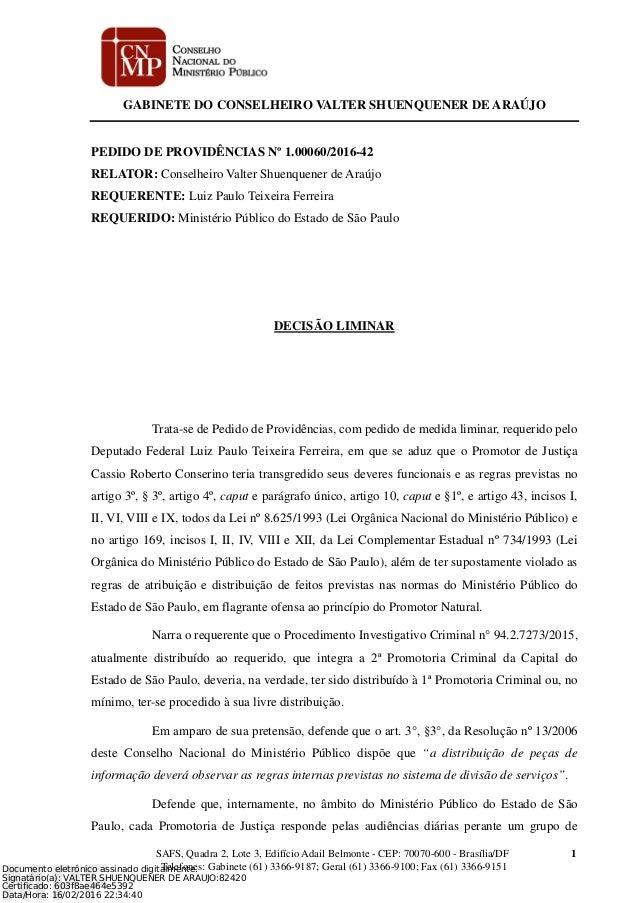 GABINETE DO CONSELHEIRO VALTER SHUENQUENER DE ARAÚJO SAFS, Quadra 2, Lote 3, Edifício Adail Belmonte - CEP: 70070-600 - Br...