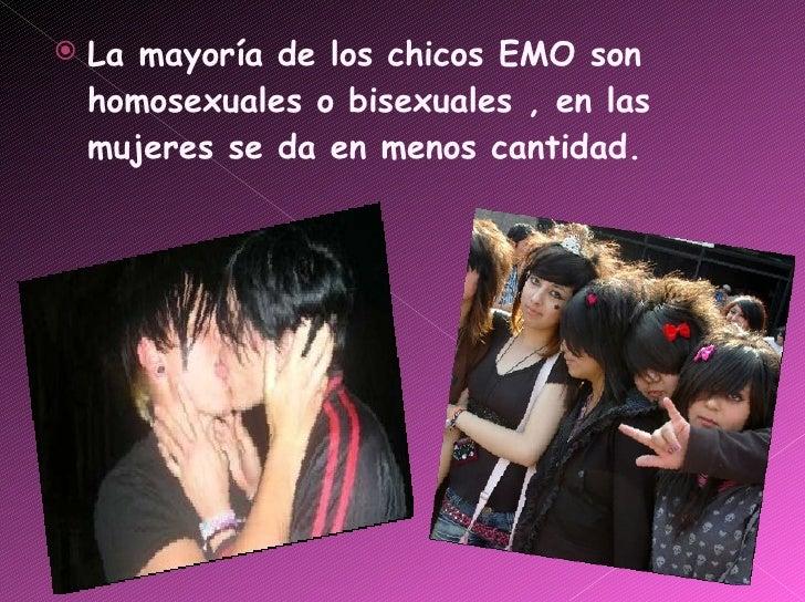 <ul><li>La mayoría de los chicos EMO son homosexuales o bisexuales , en las mujeres se da en menos cantidad. </li></ul>