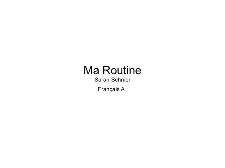 Ma Routine Sarah Schnier Français A