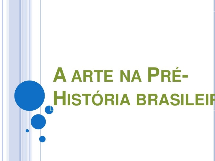 A arte na Pré-História brasileira<br />