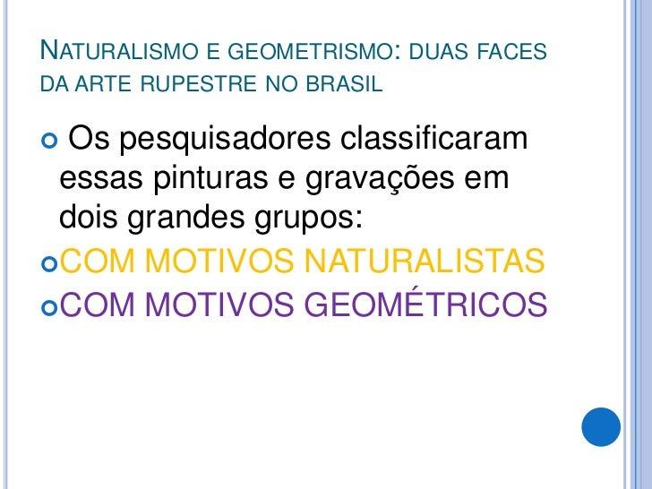 Naturalismo e geometrismo: duas faces da arte rupestre no brasil<br /> Como os primeiros habitantes da área de São Raimund...