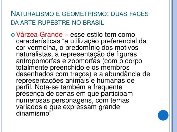 Naturalismo e geometrismo: duas faces da arte rupestre no brasil<br /> Com base nos vestígios arqueológicos de São Raimund...