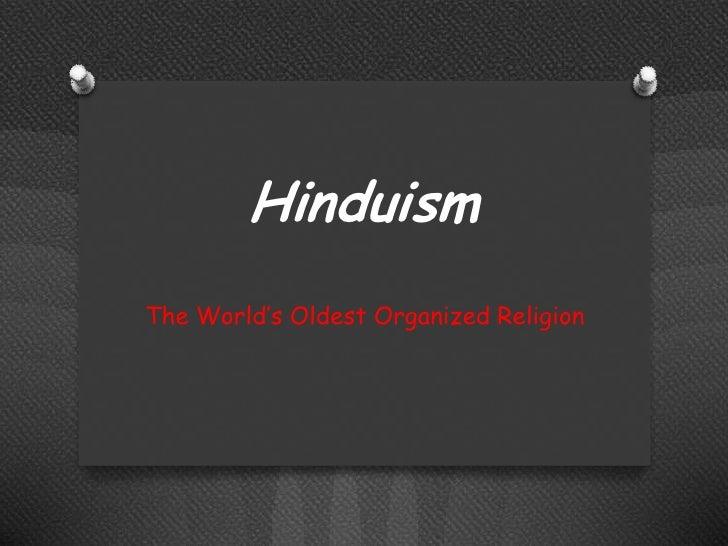 HinduismThe World's Oldest Organized Religion