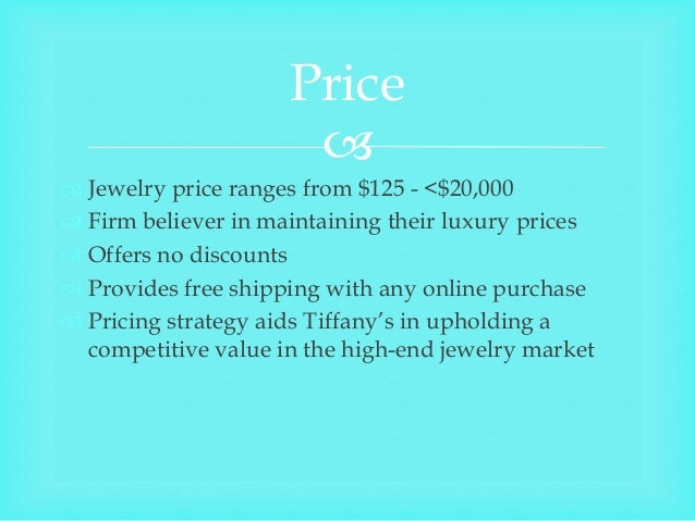 tiffany co marketing mix What tiffany & co learned about mobile from watching its competitors legendary luxury brand's marketing vp shares a few insights.