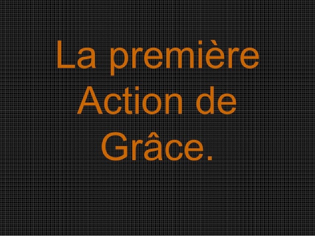 La première  Action de  Grâce.