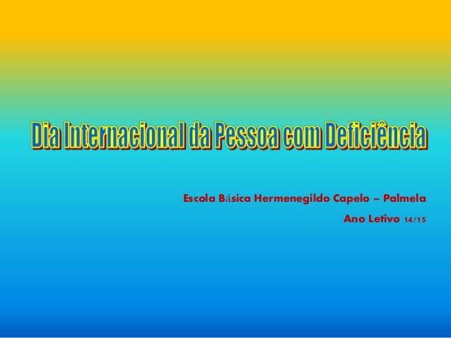 Escola Básica Hermenegildo Capelo – Palmela Ano Letivo 14/15