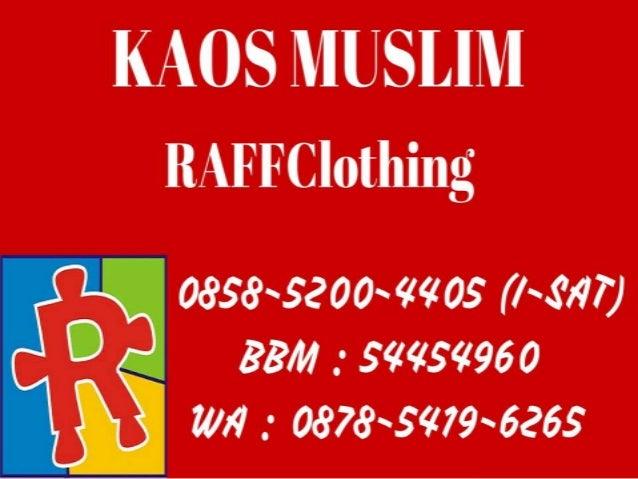 0858-5200-4405 (I-SAT)   Kaos Muslimah Elegan