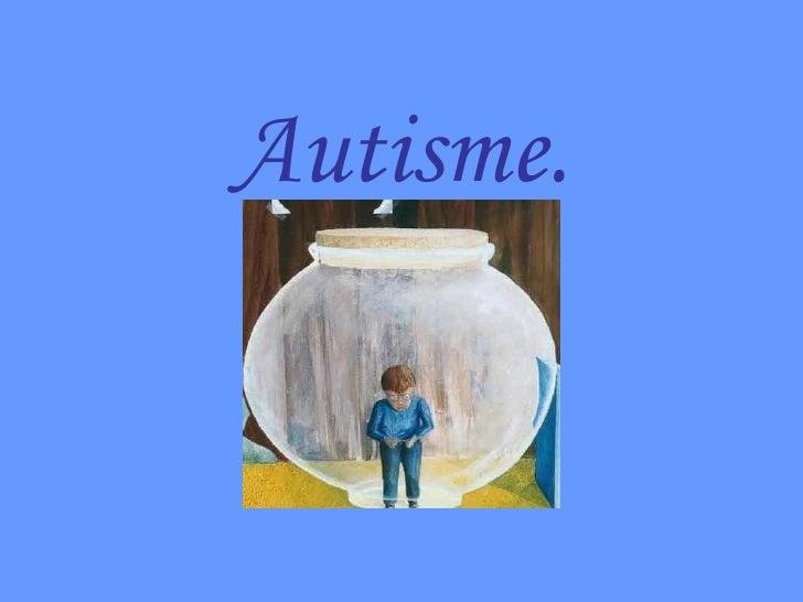 Autisme.