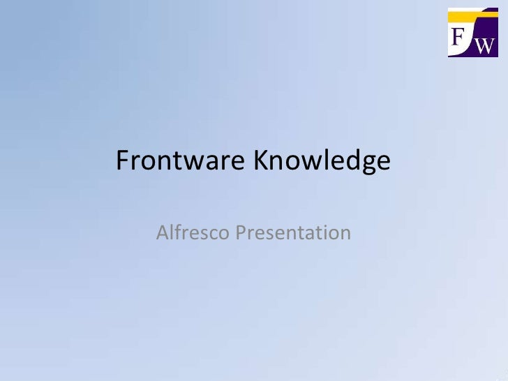 Frontware Knowledge<br />Alfresco Presentation<br />