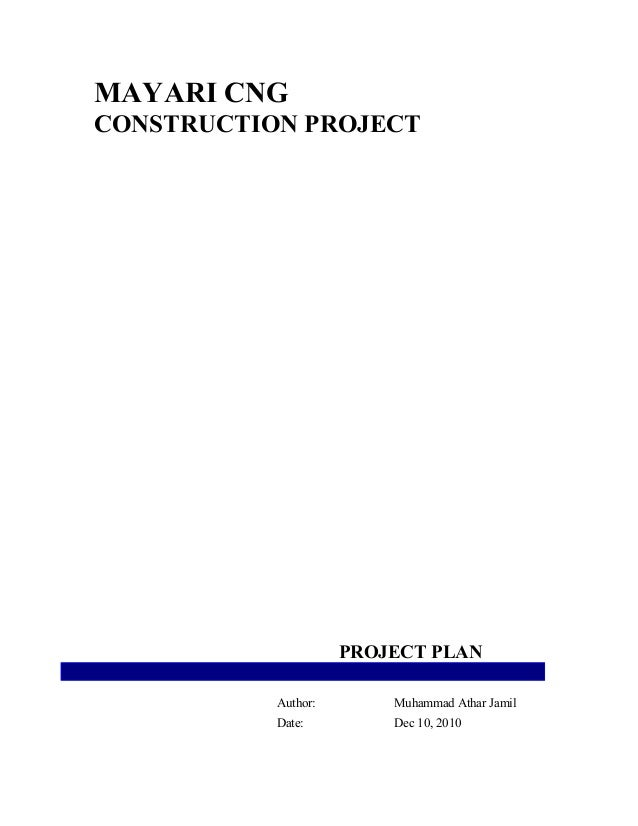 MAYARI CNG CONSTRUCTION PROJECT PROJECT PLAN Author: Muhammad Athar Jamil Date: Dec 10, 2010