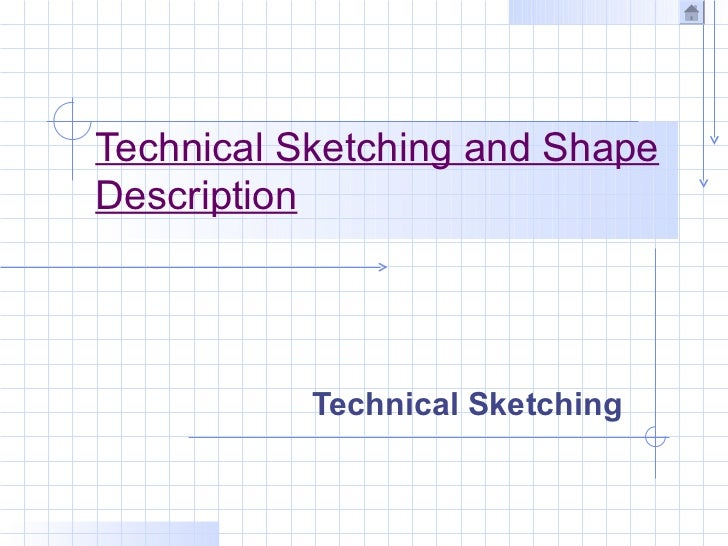 Technical Sketching and ShapeDescription           Technical Sketching