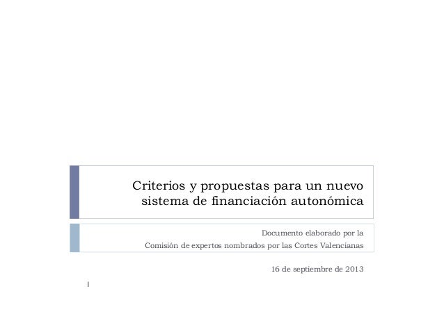 Criterios y propuestas para un nuevo sistema de financiación autonómica Documento elaborado por la Comisión de expertos no...