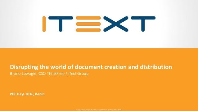 © 2016, iText Group NV, iText Software Corp., iText Software BVBA© 2016, iText Group NV, iText Software Corp., iText Softw...