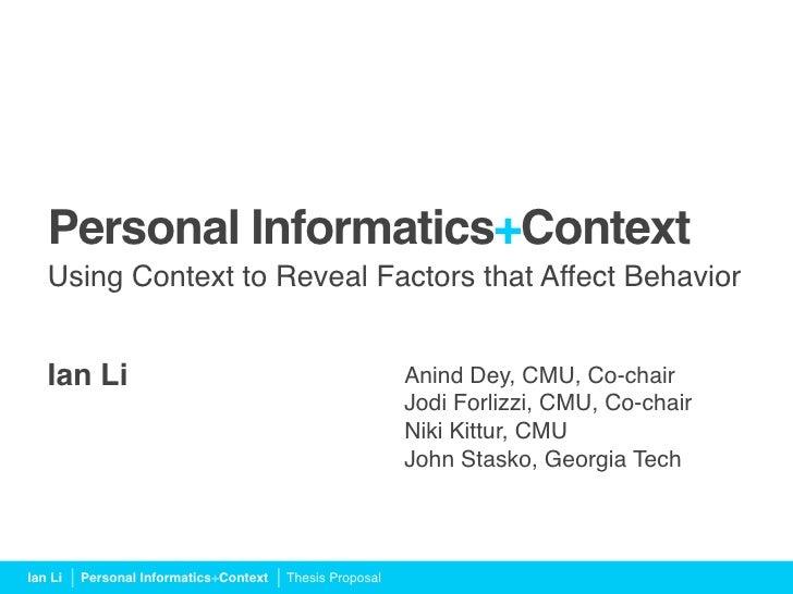 Personal Informatics+Context    Using Context to Reveal Factors that Affect Behavior      Ian Li                         ...