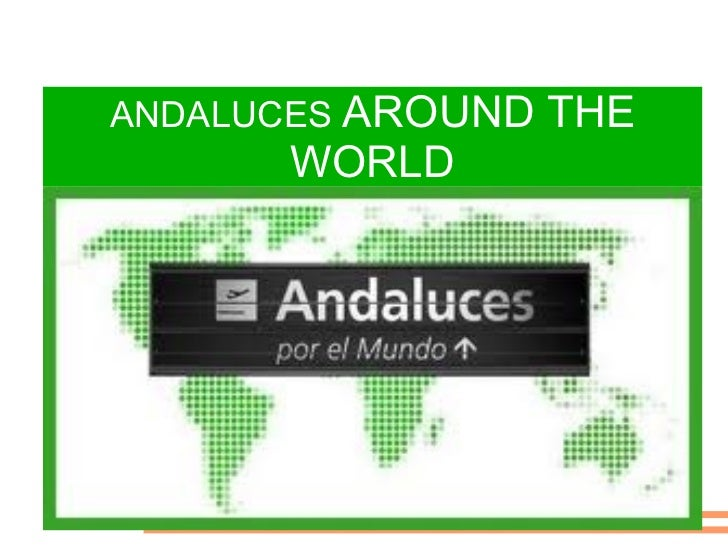ANDALUCES  AROUND THE WORLD