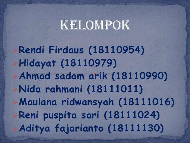 Rendi Firdaus (18110954)Hidayat (18110979)Ahmad sadam arik (18110990)Nida rahmani (18111011)Maulana ridwansyah (18111...