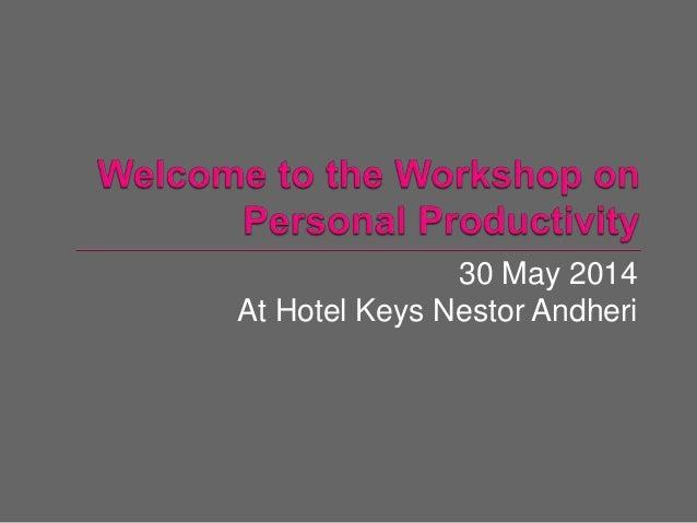 30 May 2014 At Hotel Keys Nestor Andheri