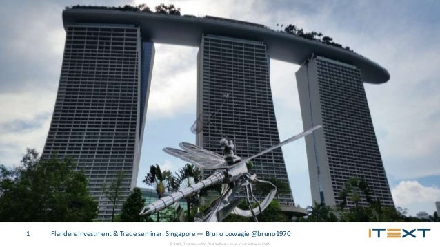 © 2015, iText Group NV, iText Software Corp., iText Software BVBA Flanders Investment & Trade seminar: Singapore — Bruno L...