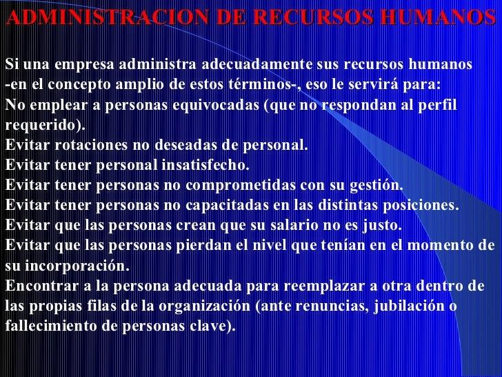 ADMINISTRACION DE RECURSOS HUMANOSSi una empresa administra adecuadamente sus recursos humanos-en el concepto amplio de es...