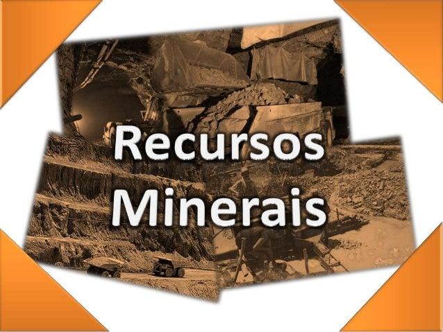 •   O que entendes por recursos minerais e qual a sua utilização?;•   Tipos de exploração mineira: exploração a céu aberto...