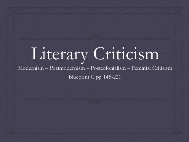 Literary criticism the isms of 19th and 20th century literary criticism modernism postmodernism postcolonialism feminist critisism blueprint c pp 145 221 malvernweather Image collections