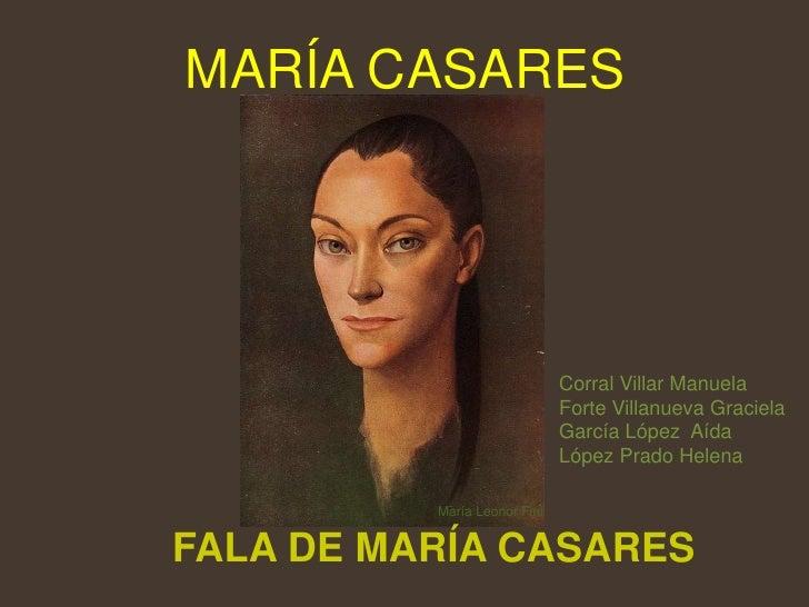MARÍA CASARES<br />Corral Villar Manuela<br />Forte Villanueva Graciela  <br />García López  Aída<br />López Prado Helena<...