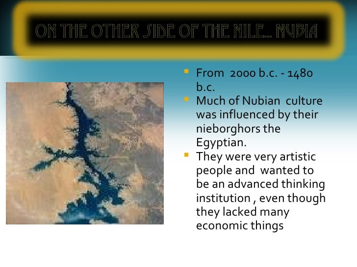 <ul><li>From  2000 b.c. - 1480 b.c.  </li></ul><ul><li>Much of Nubian  culture was influenced by their nieborghors the Egy...