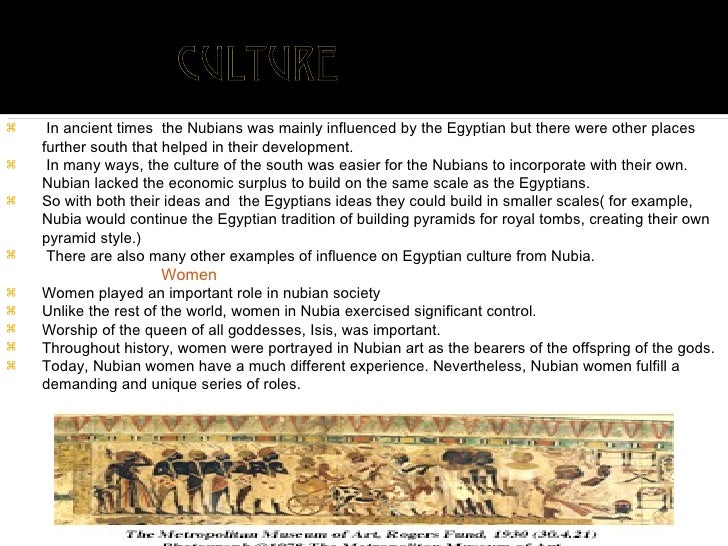 <ul><li>In ancient times  the Nubians was mainly influenced by the Egyptian but there were other places further south that...