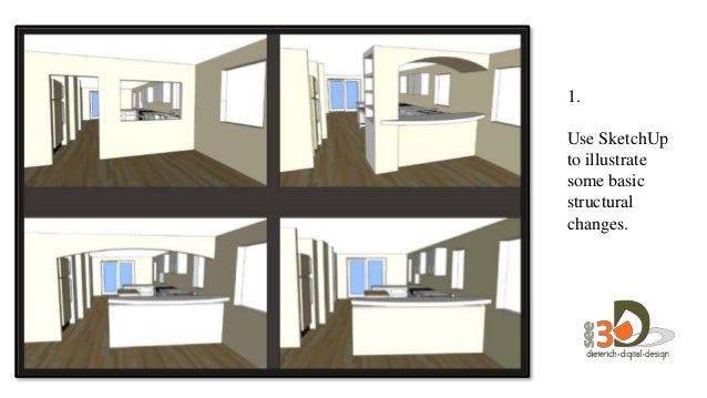 Use SketchUp To Illustrate Some Basic Structural Changes.