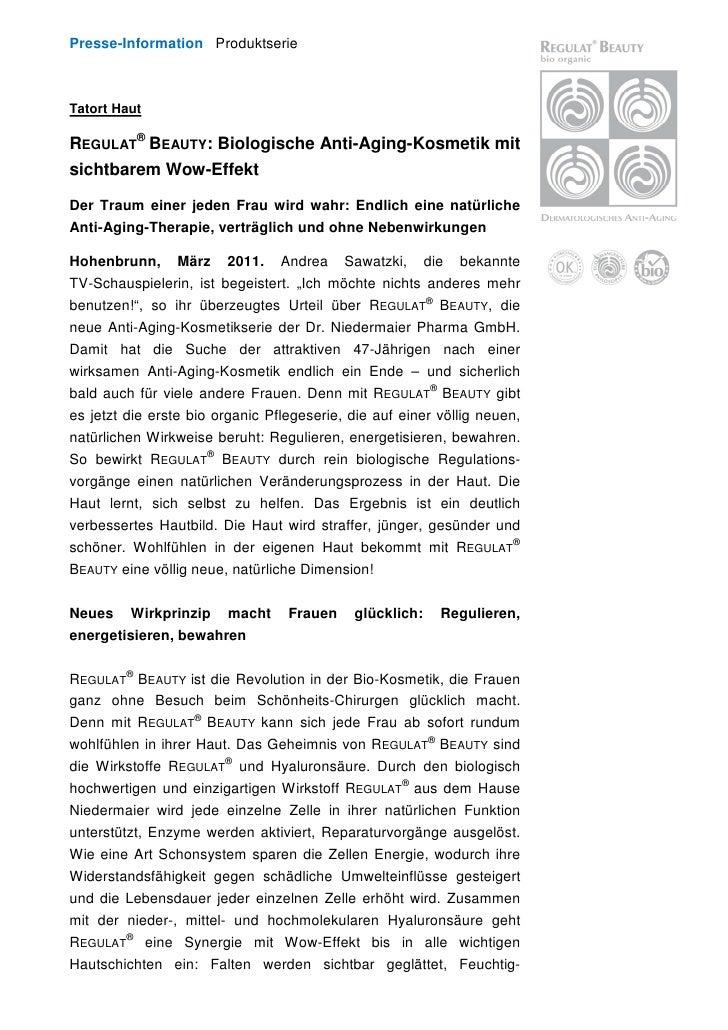 Presse-Information ProduktserieTatort HautREGULAT® BEAUTY: Biologische Anti-Aging-Kosmetik mitsichtbarem Wow-EffektDer Tra...