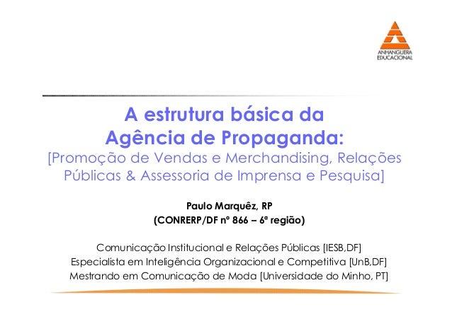 A estrutura básica da Agência de Propaganda: [Promoção de Vendas e Merchandising, Relações Públicas & Assessoria de Impren...
