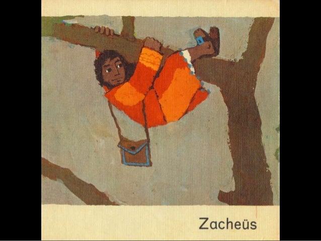 Zacheüs komt vlug uit de boom.