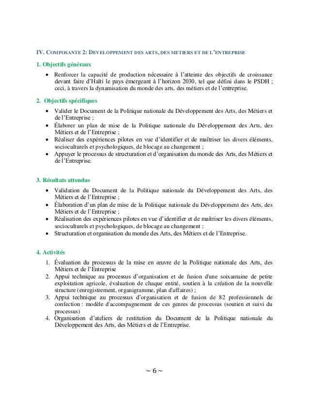 ~ 6 ~ IV. COMPOSANTE 2: DEVELOPPEMENT DES ARTS, DES METIERS ET DE L'ENTREPRISE 1. Objectifs généraux  Renforcer la capaci...