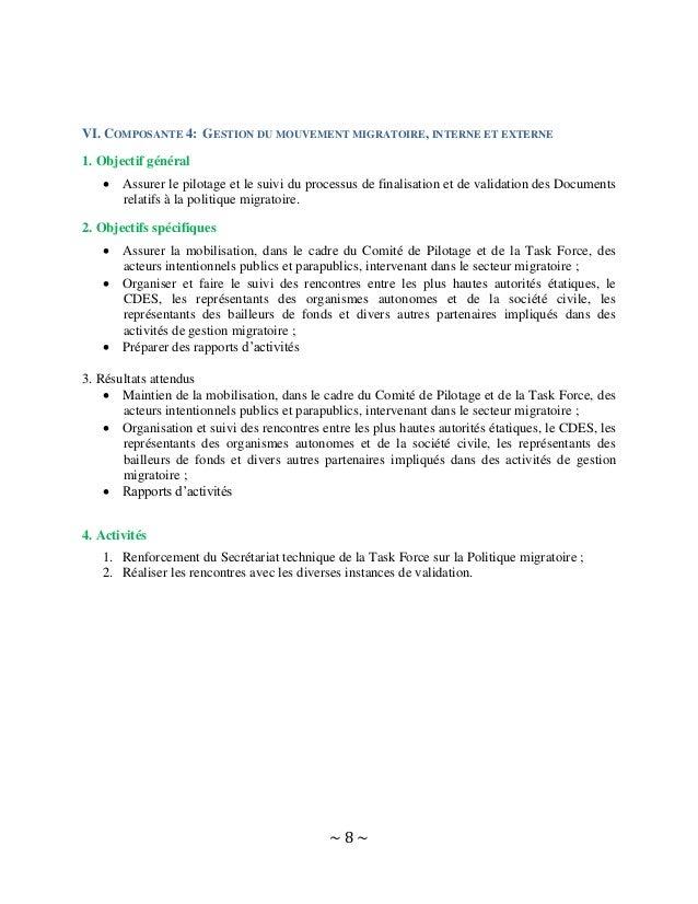 ~ 8 ~ VI. COMPOSANTE 4: GESTION DU MOUVEMENT MIGRATOIRE, INTERNE ET EXTERNE 1. Objectif général  Assurer le pilotage et l...