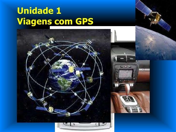 Unidade 1Viagens com GPS