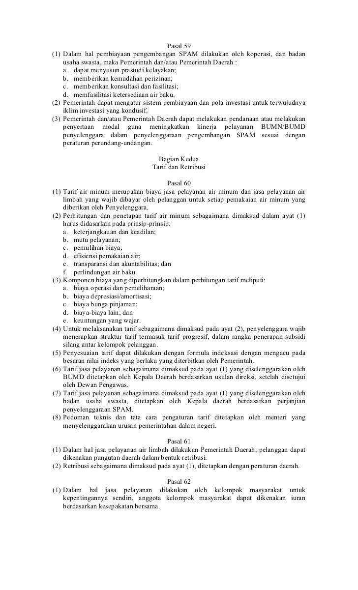 Pasal 59(1) Dalam hal pembiayaan pengembangan SPAM dilakukan oleh koperasi, dan badan    usaha swasta, maka Pemerintah dan...