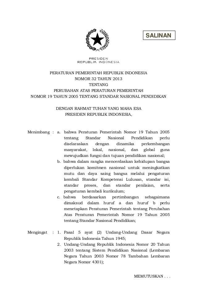 PERATURAN PEMERINTAH REPUBLIK INDONESIANOMOR 32 TAHUN 2013TENTANGPERUBAHAN ATAS PERATURAN PEMERINTAHNOMOR 19 TAHUN 2005 TE...