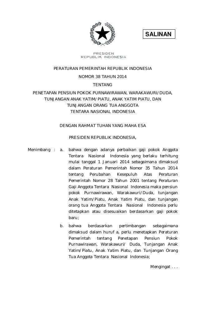 SALINAN PERATURAN PEMERINTAH REPUBLIK INDONESIA NOMOR 38 TAHUN 2014 TENTANG PENETAPAN PENSIUN POKOK PURNAWIRAWAN, WARAKAWU...
