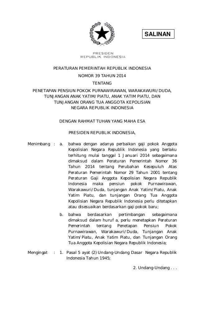SALINAN PERATURAN PEMERINTAH REPUBLIK INDONESIA NOMOR 39 TAHUN 2014 TENTANG PENETAPAN PENSIUN POKOK PURNAWIRAWAN, WARAKAWU...
