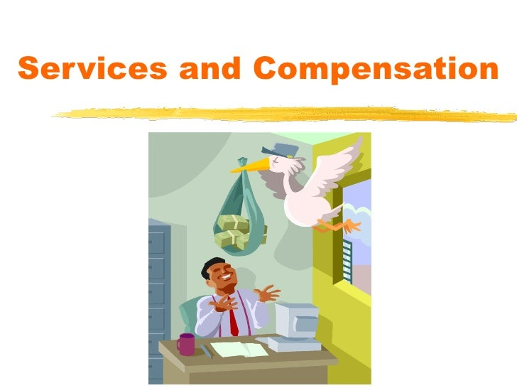 Services and Compensation