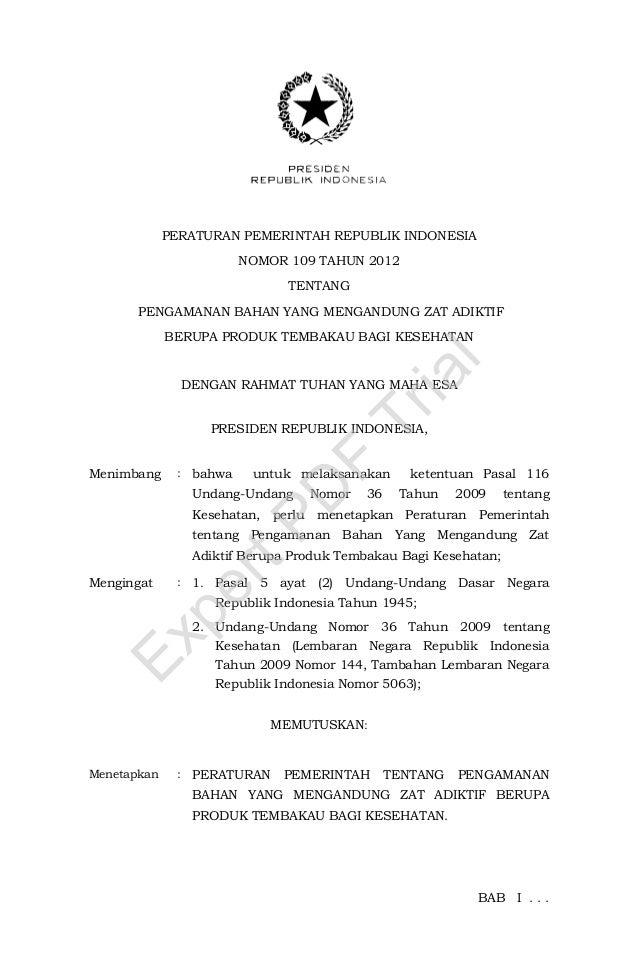 PERATURAN PEMERINTAH REPUBLIK INDONESIANOMOR 109 TAHUN 2012TENTANGPENGAMANAN BAHAN YANG MENGANDUNG ZAT ADIKTIFBERUPA PRODU...