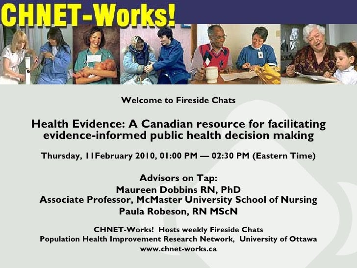 Welcome to Fireside ChatsHealth Evidence: A Canadian resource for facilitating evidence-informed public health decision ma...