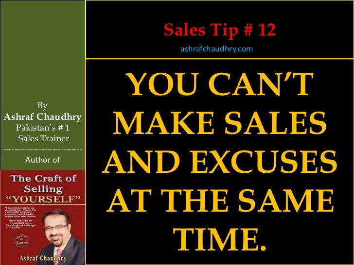 Sales Tip # 12                                    ashrafchaudhry.com            By                                 YOU CAN...
