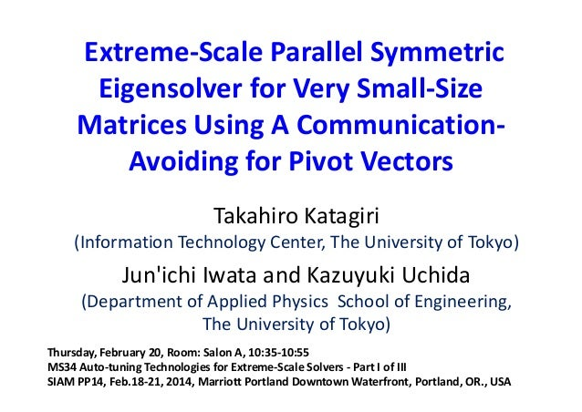 Extreme‐Scale Parallel Symmetric  Eigensolver for Very Small‐Size  Matrices Using A Communication‐ Avoiding for Pivot Vect...